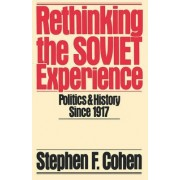 Rethinking the Soviet Experience by Stephen F. Cohen