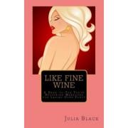 Like Fine Wine by Lecturer in Law Julia Black