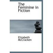The Feminine in Fiction by Elizabeth McCracken