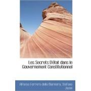 Les Secrets D' Tat Dans Le Gouvernement Constitutionnel by Stefano Jacini a Ferrero Della Marmora