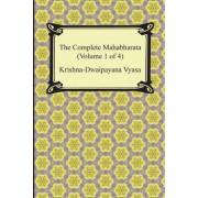The Complete Mahabharata (Volume 1 of 4, Books 1 to 3) by Krishna-Dwaipayana Vyasa