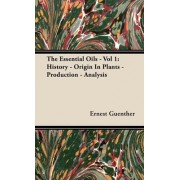 The Essential Oils - Vol 1 by Ernest Guenther