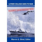 Luther College Goes to War by Marvin G Slind