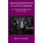 Great Reckonings in Little Rooms by Bert O. States
