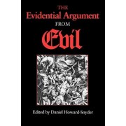 The Evidential Argument from Evil by Daniel Howard-Snyder