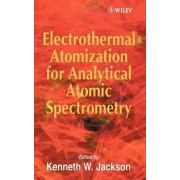 Electrothermal Atomization for Analytical Atomic Spectrometry by Kenneth W. Jackson