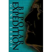 Bipolar Expedition by Gene Leboy