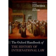 The Oxford Handbook of the History of International Law by Bardo Fassbender