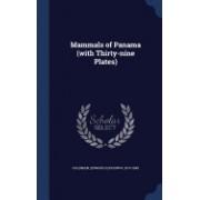 Mammals of Panama (with Thirty-Nine Plates)