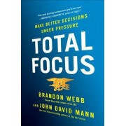 Total Focus: Entrepreneurial Lessons from a Navy Seal Sniper Turned CEO