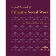 Oxford Textbook of Palliative Social Work by Terry Altilio