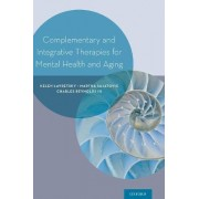 Complementary and Integrative Therapies for Mental Health and Aging by Helen Lavretsky
