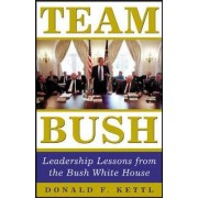 Team Bush by Donald F. Kettl