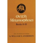 Ovid's Metamorphoses: Bks 6-10 by Ovid