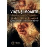 Viata si moarte in Paleoliticul superior Epipaleoliticul si Mezoliticul Europei - Vasile Chirica
