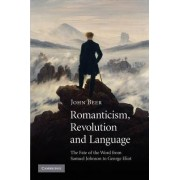 Romanticism, Revolution and Language by John Beer