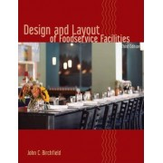 Design and Layout of Foodservice Facilities by John C. Birchfield