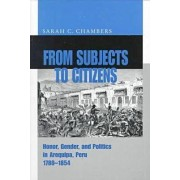 From Subjects to Citizens by Sarah C. Chambers