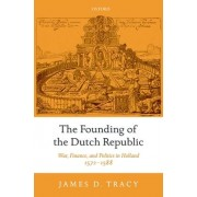 The Founding of the Dutch Republic by James D Tracy