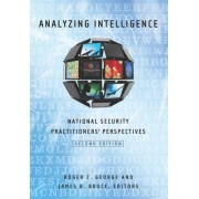 Analyzing Intelligence by Roger Z. George