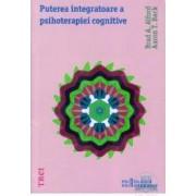 Puterea integratoare a psihoterapiei cognitive - Brad A. Alford Aaron T. Beck