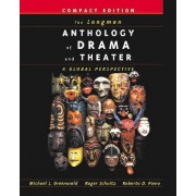 The Longman Anthology of Drama and Theater by Michael L. Greenwald