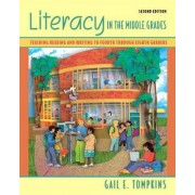 Literacy in the Middle Grades by Gail E. Tompkins