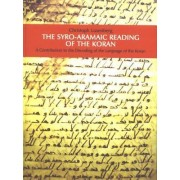 The Syro-Aramaic Reading Of The Koran by Christoph Luxenberg
