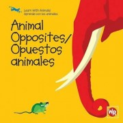 Animal Opposites/Opuestos Animales by Sebastiano Ranchetti