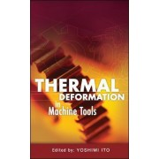 Thermal Deformation in Machine Tools by Yoshimi Ito
