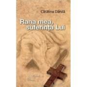 Rana mea suferinta Lui - Catalina Danila