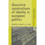 Discursive Constructions of Identity in European Politics by Richard C. M. Mole