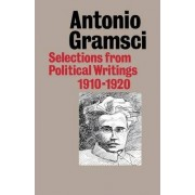 Selections from Political Writings 1910-20 by Antonio Gramsci