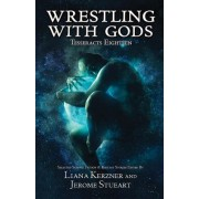Tesseracts Eighteen: Wrestling with Gods
