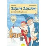 Zaharia Zanzibon. Spiridusii Lui Mos Craciun - Silke Moritz Achim Ahlgrimm