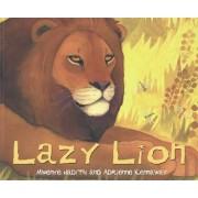 Lazy Lion by Mwenye Hadithi