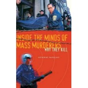 Inside the Minds of Mass Murderers by Katherine Ramsland