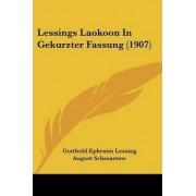 Lessings Laokoon in Gekurzter Fassung (1907) by Gotthold Ephraim Lessing