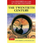 The Oxford History of the British Empire: Volume IV: The Twentieth Century by Judith Brown