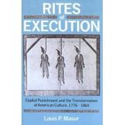 Rites of Execution by University Louis P Masur