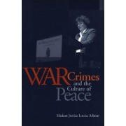 War Crimes and the Culture of Peace by Madame Justice Louise Arbour