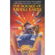 Science of Middle Earth by Henry Gee