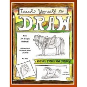 Teach Yourself to Draw - Horses, Ponies and Donkeys by Sarah Janisse Brown