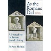 As the Romans Did by Jo-Ann Shelton