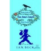 Povestea secreta a lui Tom Inima-Curata - Ian Beck