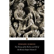 The History of the Decline and Fall of the Roman Empire: v. 2 by Edward Gibbon