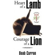 Heart of a Lamb Courage of a Lion by Boab Curran
