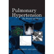 Pulmonary Hypertension by Norbert F. Voelkel