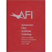 The American Film Institute Catalog of Motion Pictures Produced in the United States by American Film Institute