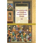 Commanding Right and Forbidding Wrong in Islamic Thought by Michael Cook